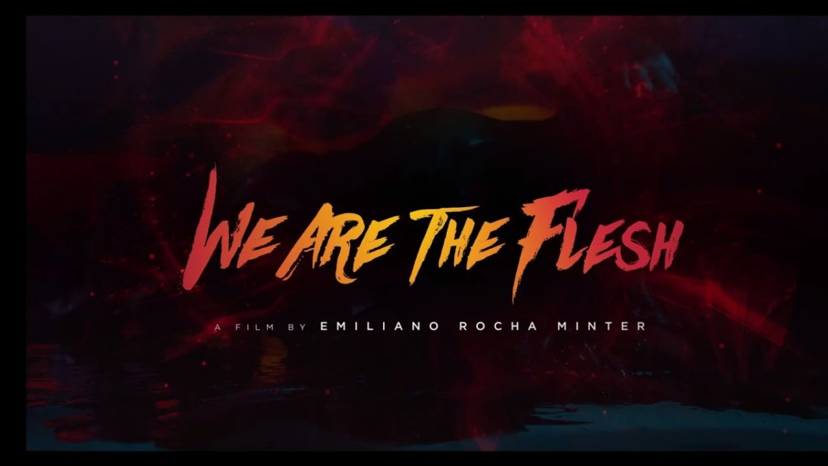Mexican Horror Film We Are The Flesh Now Streaming On Shudder